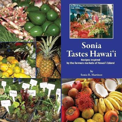Sonia Tastes Hawai'i by Sonia R Martinez