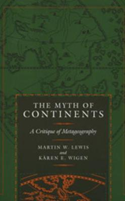 The Myth of Continents by Martin W. Lewis