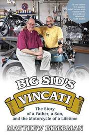 Big Sid's Vincati: The Story of a Father, a Son, and the Motorcycle of a Lifetime by Matthew Biberman image