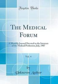 The Medical Forum, Vol. 4 by Unknown Author image