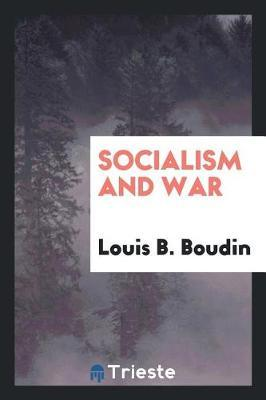 Socialism and War by Louis B. Boudin