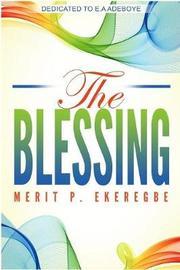 The Blessing by Ekeregbe P Merit