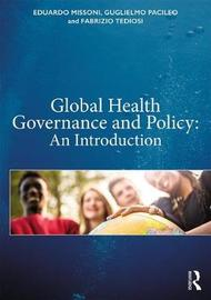 Global Health Governance and Policy by Eduardo Missoni