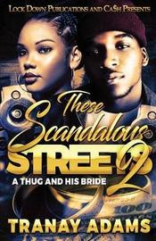 These Scandalous Streets 2 by Tranay Adams
