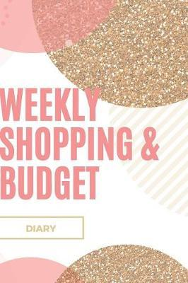 Weekly Shopping and Budget Diary by Marinova Budget Journals