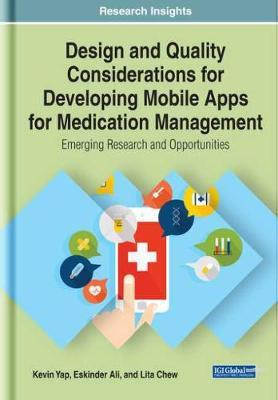 Design and Quality Considerations for Developing Mobile Apps for Medication Management by Kevin Yap