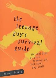 The Teenage Guy's Survival Guide by Jeremy Daldry