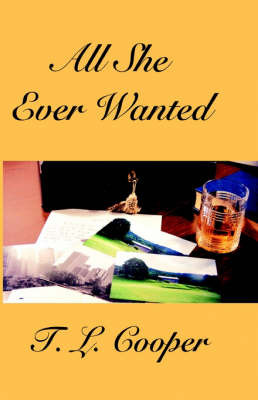 All She Ever Wanted by T.L. Cooper image