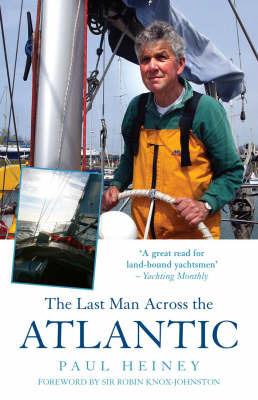 The Last Man Across the Atlantic by Paul Heiney