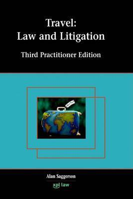 Travel: Law and Litigation by Alan Saggerson