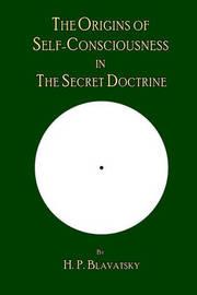 The Origins of Self-Consciousness in the Secret Doctrine by H.P. Blavatsky