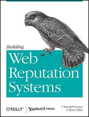 Building Web Reputation Systems by F. Randall Farmer
