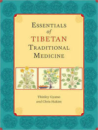 Essentials Of Tibetan Traditional Medicine by Thinley Gyatso image