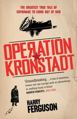 Operation Kronstadt by Harry Ferguson
