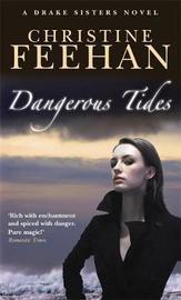 Dangerous Tides (Drake Sisters #4) (UK Ed.) by Christine Feehan