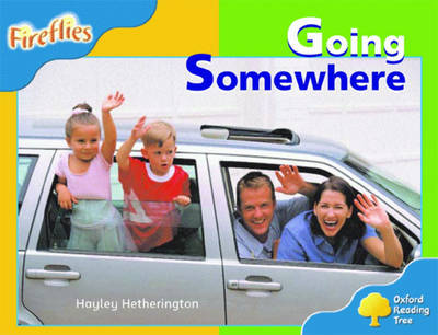 Oxford Reading Tree: Stage 3: Fireflies: Going Somewhere by Hayley Hetherington image