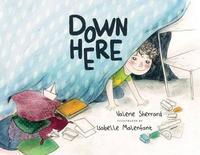 Down Here by Valerie Sherrard
