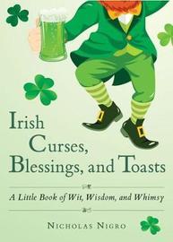 Irish Curses, Blessings, and Toasts by Nicholas Nigro