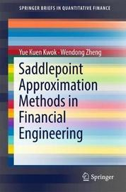 Saddlepoint Approximation Methods in Financial Engineering by Yue-Kuen Kwok