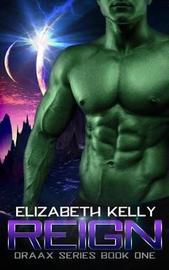 Reign by Elizabeth Kelly