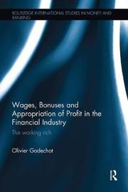 Wages, Bonuses and Appropriation of Profit in the Financial Industry by Olivier Godechot
