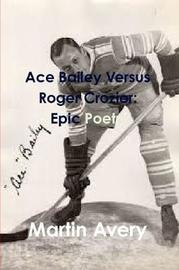 Ace Bailey Versus Roger Crozier by Martin Avery