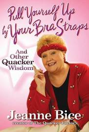 Pull Yourself Up by Your Bra Straps by Jeanne Bice image