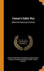 Caesar's Gallic War by James Bradstreet Greenough