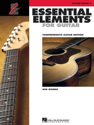 Essential Elements for Guitar 2 by Bob Morris