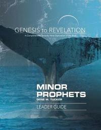 Genesis to Revelation: Minor Prophets Leader Guide by Gene M. Tucker