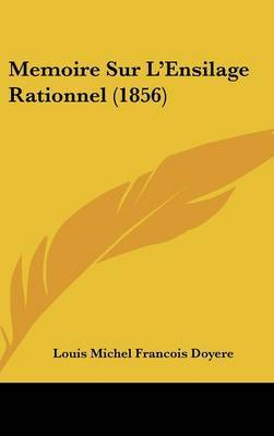 Memoire Sur L'Ensilage Rationnel (1856) by Louis Michel Francois Doyere image