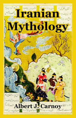 Iranian Mythology by Albert J. Carnoy