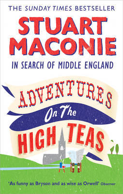 Adventures on the High Teas by Stuart Maconie image