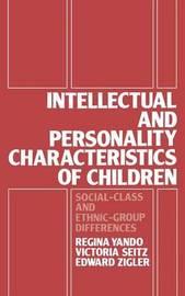 Intellectual and Personality Characteristics of Children by Regina Yanco
