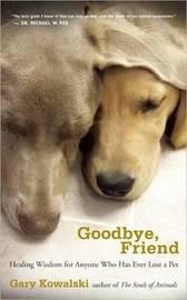 Goodbye, Friend by Gary Kowalski