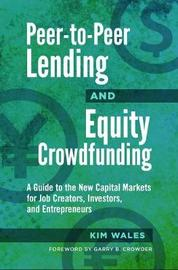 Peer-to-Peer Lending and Equity Crowdfunding by Kim Wales