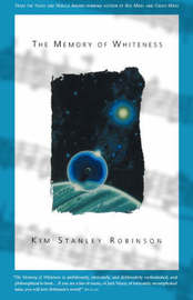 Memory of Whiteness by Kim Stanley Robinson