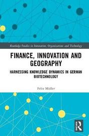 Finance, Innovation and Geography by Felix C Muller