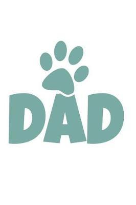 Dad by Kaiasworld Journal Dog Dogs Notebook