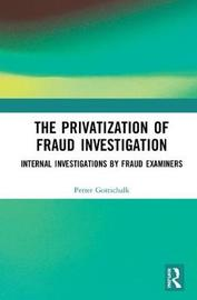 The Privatization of Fraud Investigation by Petter Gottschalk