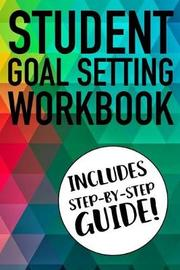 Student Goal Setting Workbook Includes Step-By-Step Guide! by Student Life