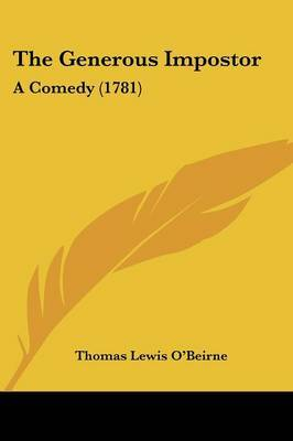 The Generous Impostor: A Comedy (1781) by Thomas Lewis ?. O'Beirne image