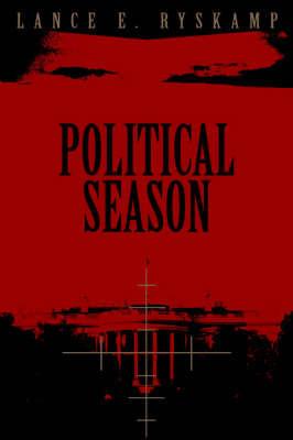 Political Season by Lance E Ryskamp