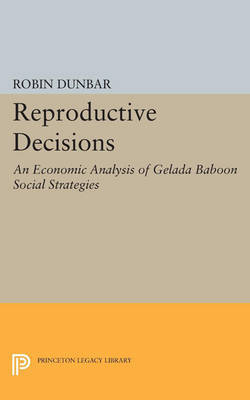 Reproductive Decisions: An Economic Analysis of Gelada Baboon Social Strategies by Robin Dunbar image