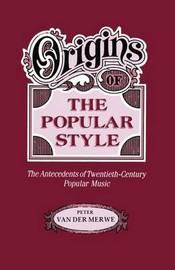 Origins of the Popular Style by Peter Van Der Merwe