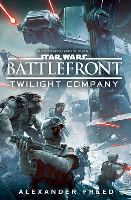 Star Wars: Battlefront: Twilight Company by Alexander Freed image