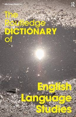 The Routledge Dictionary of English Language Studies by Michael Pearce image