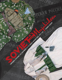 Soviet and Mujahideen Uniforms, Clothing, and Equipment in the Soviet-Afghan War, 1979-1989 by Zammis Schein