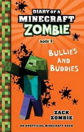 Diary of a Minecraft Zombie #2: Bullies and Buddies by Zack Zombie