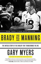 Brady vs Manning by Gary Myers